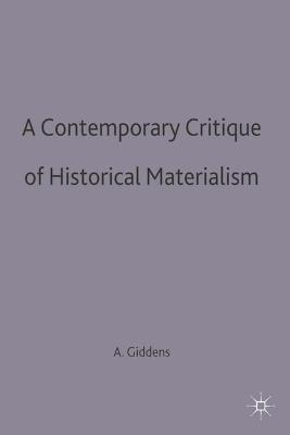 A Contemporary Critique of Historical Materialism - Giddens, Anthony