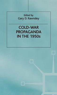 Cold-war Propaganda in the 1950s - Rawnsley, Gary D. (Introduction by)