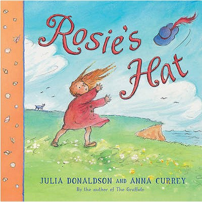 Rosie's Hat - Donaldson, Julia, and Currey, Anna (Illustrator)