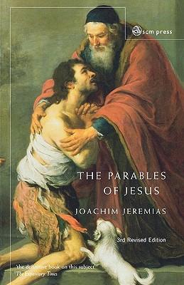 The Parables of Jesus - Jeremias, Joachim