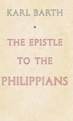 The Epistle to the Philippians - Barth, Karl