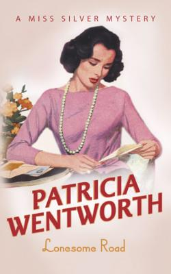 The Lonesome Road - Wentworth, Patricia