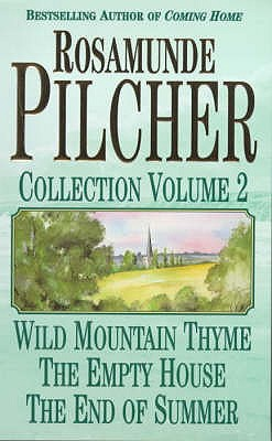 """The Rosamunde Pilcher Collection: """"Wild Mountain Thyme"""", """"Empty House"""" and """"End of the Summer"""" v. 2 - Pilcher, Rosamunde"""