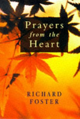Prayers from the Heart - Foster, Richard J.