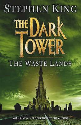 The Dark Tower: Waste Lands Bk. 3 - King, Stephen