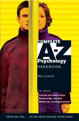 Complete A-Z Psychology Handbook - Cardwell, Mike
