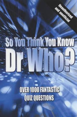 So You Think You Know Dr Who? - Gifford, Clive, Mr., and Parker, Vic (Editor)