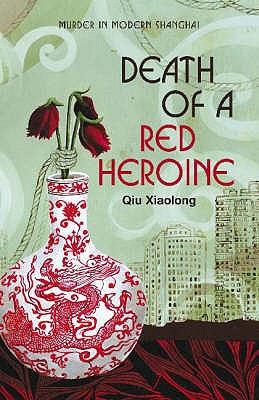 Death of a Red Heroine - Xiaolong, Qiu