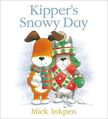 Kipper's Snowy Day - Inkpen, Mick