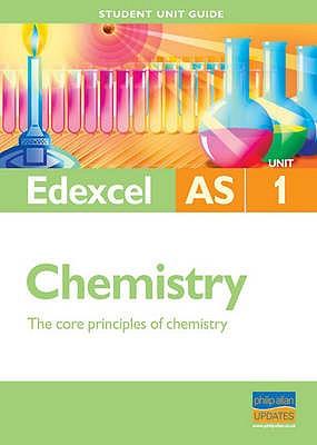Edexcel AS Chemistry: Unit 1: The Core Principals of Chemistry - Beavon, Rod
