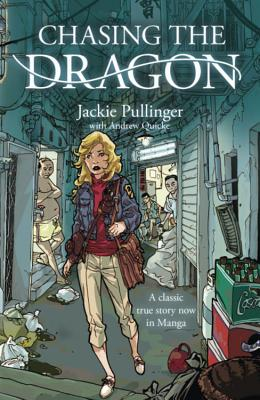 Chasing the Dragon - Pullinger, Jackie, and Quicke, Andrew