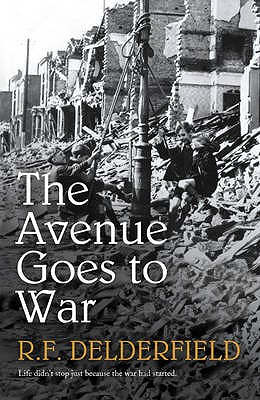 The Avenue Goes to War - Delderfield, R. F.