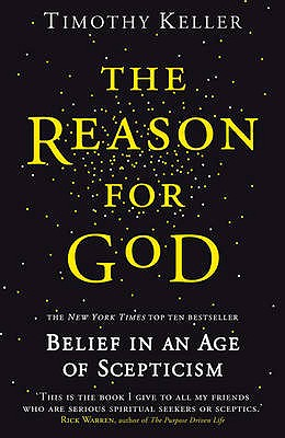 The Reason for God: Belief in an Age of Scepticism - Keller, Timothy J.