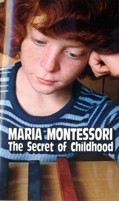 Secret of Childhood - Montessori, Maria, and Costelloe, M Joseph