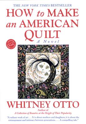 How to Make an American Quilt - Otto, Whitney