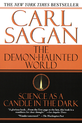 The Demon-Haunted World: Science as a Candle in the Dark - Sagan, Carl