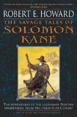 The Savage Tales of Solomon Kane - Howard, Robert E