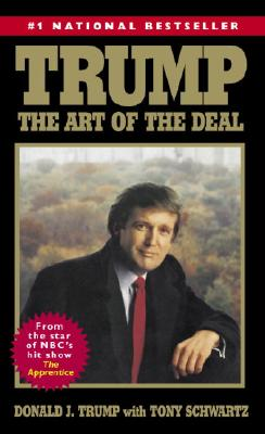 Trump: The Art of the Deal - Trump, Donald J, and Schwartz, Tony