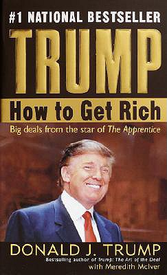 Trump: How to Get Rich - Trump, Donald J, and McIver, Meredith