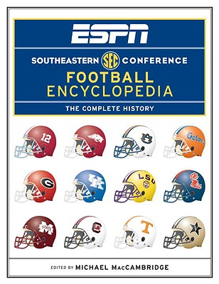 ESPN Southeastern Conference Football Encyclopedia: The Complete History - MacCambridge, Michael (Editor)