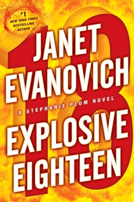 Explosive Eighteen - Evanovich, Janet
