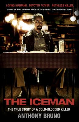 The Iceman: The True Story of a Cold-Blooded Killer - Bruno, Anthony