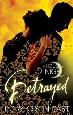Betrayed - Cast, P. C., and Cast, Kristin