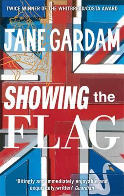 Showing the Flag - Gardam, Jane