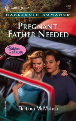 Pregnant: Father Needed - McMahon, Barbara