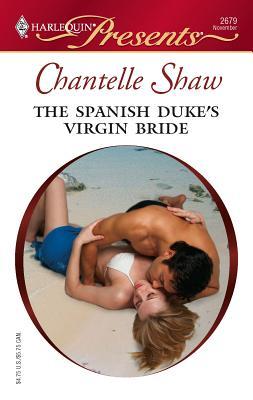The Spanish Duke's Virgin Bride - Shaw, Chantelle
