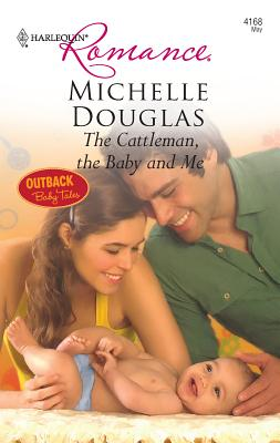 The Cattleman, the Baby and Me - Douglas, Michelle