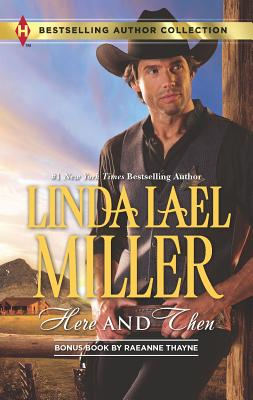 Here and Then - Miller, Linda Lael, and Thayne, RaeAnne