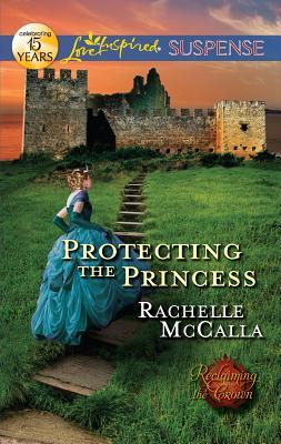 Protecting the Princess - McCalla, Rachelle