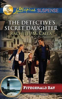 The Detective's Secret Daughter - McCalla, Rachelle