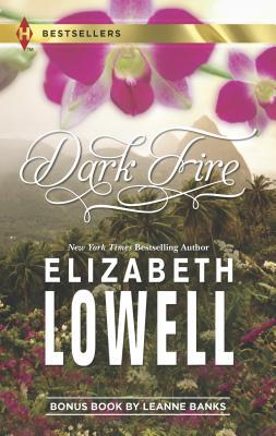 Dark Fire - Lowell, Elizabeth, and Banks, Leanne