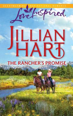 The Rancher's Promise - Hart, Jillian
