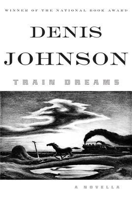 Train Dreams - Johnson, Denis