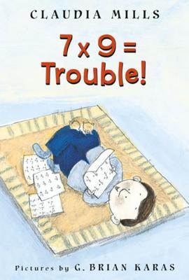 7 X 9 = Trouble! - Mills, Claudia
