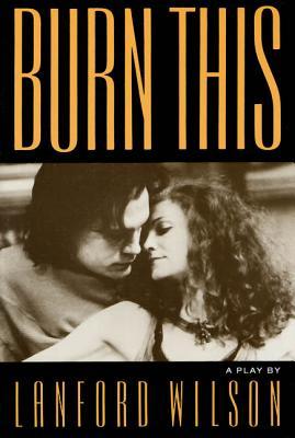 Burn This - Wilson, Lanford