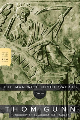 The Man with Night Sweats: Poems - Gunn, Thom