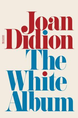 The White Album - Didion, Joan