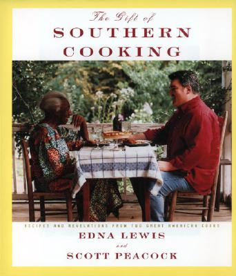 The Gift of Southern Cooking: Recipes and Revelations from Two Great American Cooks - Lewis, Edna, and Peacock, Scott, and Hirsheimer, Christopher (Photographer)