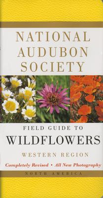 National Audubon Society Field Guide to North American Wildflowers: Western Region - Spellenberg, Richard, and National Audubon Society
