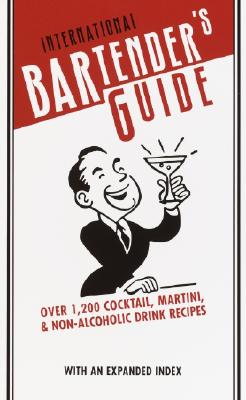 International Bartender's Guide, Revised Edition - Random House