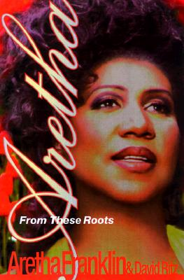Aretha: From These Roots - Franklin, Aretha, and Ritz, David