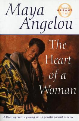 The Heart of a Woman - Angelou, Maya, Dr.