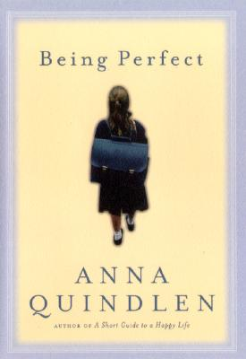 Being Perfect - Quindlen, Anna
