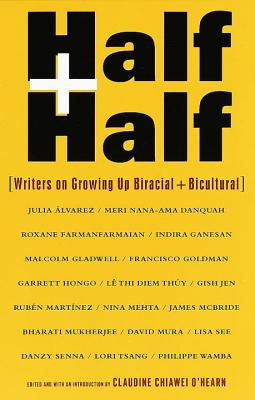 Half and Half: Writers on Growing Up Biracial and Bicultural - O'Hearn, Claudine C (Editor)