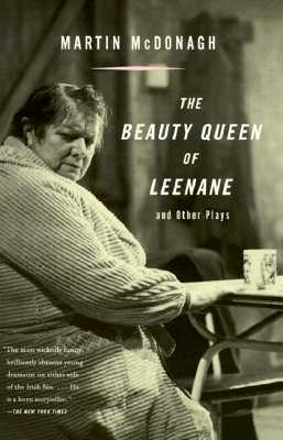 The Beauty Queen of Leenane and Other Plays - McDonagh, Martin
