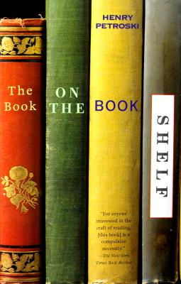 The Book on the Bookshelf - Petroski, Henry